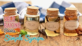 How to Make Simple Syrups - Bold Baking Basics