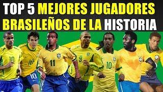 MI TOP 5 MEJORES JUGADORES BRASILEÑOS DE LA HISTORIA