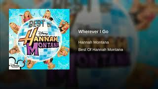 Wherever I Go - Hannah Montana (Miley Cyrus)