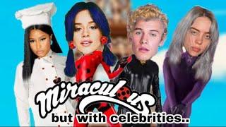 MIRACULOUS LADYBUG.. but with celebrities