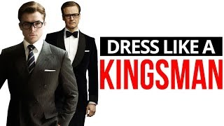 How To Dress Like A Kingsman   10 Style Secrets To Steal From The Kingsmen's Dress Code