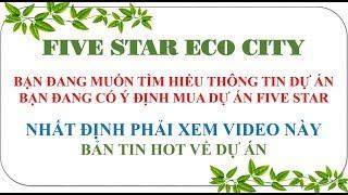 【PHÂN TÍCH】Bản Tin Five Star Eco City | Tin mới nhất 2018 | Đất nền đầu tư