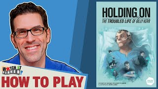 Holding On: The Troubled Life Of Billy Kerr - How To Play