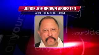 Judge Joe Brown Arrest: Audio From Inside The Courtroom