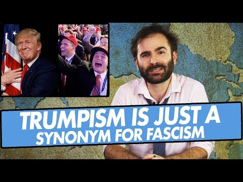 Trumpism Is Just A Synonym For Fascism - SOME MORE NEWS