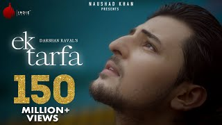 Ek Tarfa - Darshan Raval | Official Music Video | Romantic Song 2020 | Indie Music Label