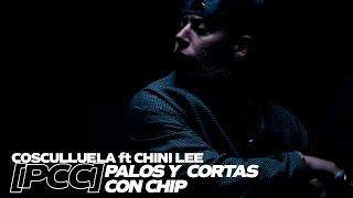 Cosculluela - Palos y Cortas con Chip (feat. Chini Lee) [PCC]
