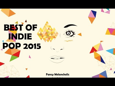 BEST OF INDIE POP 2015 (40 minute playlist)