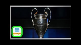 Rematch of last year's final highlights Champions League quarterfinal draw