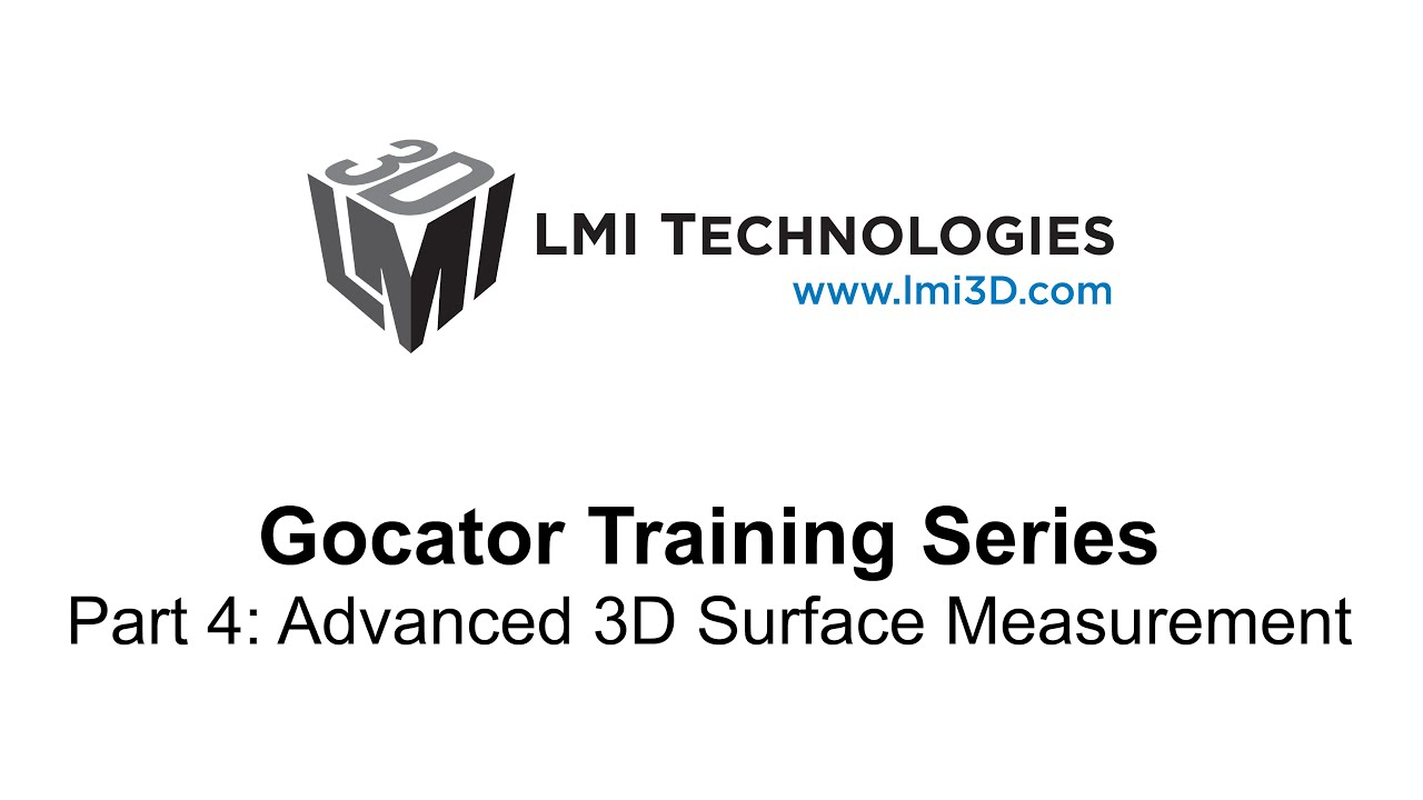 LMI Gocator 2300 Training Series Part 4: Advanced Surface Measurement