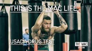 USADA  Drug test Conor McGregor THIS IS THE MAC LIFE