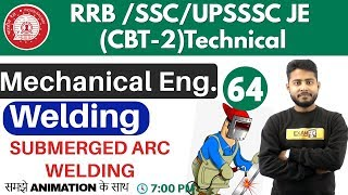 Class -64 ||#RRB JE (CBT-2 )Technical|Mechanical | By Vivek singh Sir || SUBMERGED ARC WELDING