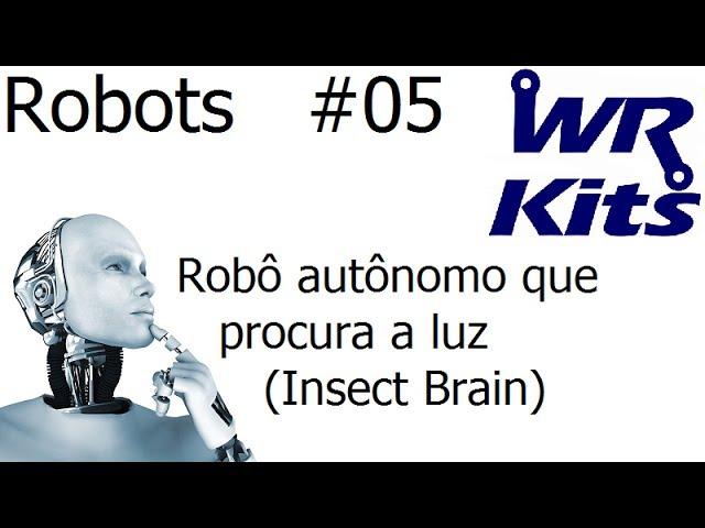 ROBÔ AUTÔNOMO QUE PROCURA A LUZ (INSECT BRAIN) - Robots #05
