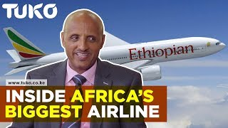 Inside Africa's largest airline -The Ethiopian Airlines | Tuko TV