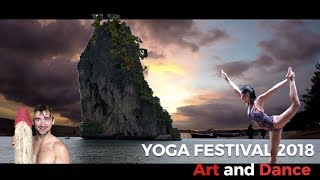 The best Thailand Yoga festival 2018  | Art and Dance Magic vibes!