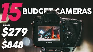 15 BUDGET CAMERAS for Video under $1000 ($279-$848) (2018)