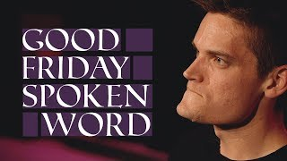 Arms Stretched Wide | Good Friday Spoken Word