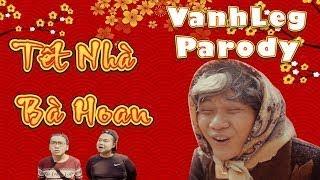 TẾT NHÀ BÀ HOAN ( Parody ) - Hài Tết 2018