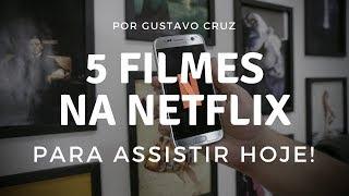 5 FILMES NA NETFLIX para assistir hoje!