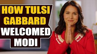 Democrat leader Tulsi Gabbard welcomes PM Modi in video me..
