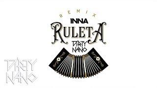 INNA feat. Erik - Ruleta (Dirty Nano Remix)