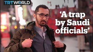 A trap by Saudi officials'