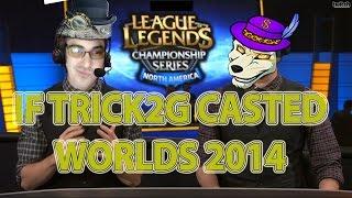 Trick2G - 如果讓Trick2G來播報S4世界大賽