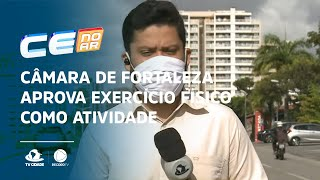 Câmara de Fortaleza aprova exercício físico como atividade essencial