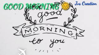 GOOD MORNING 🌞 Song... Messages... Quotes Beautiful Wishes... Whatsapp status video and SMS....