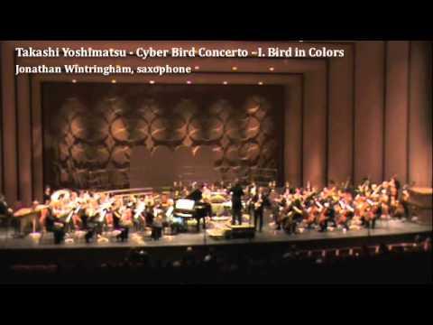 Yoshimatsu - Cyber Bird Concerto - I. Bird in Colors. Jonathan Wintringham, saxophone