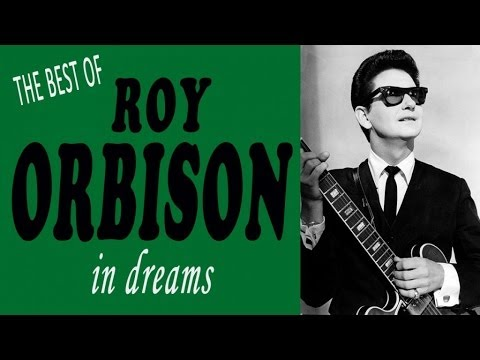 ROY ORBISON - THE BEST OF ROY ORBISON IN DREAMS
