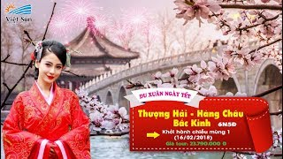 Viet sun Travel: Du Lịch Trung Quốc Tết Âm Lịch 2018: Thượng Hải - Hàng Châu - Bắc Kinh