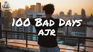 AJR - 100 Bad Days (Lyrics)