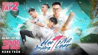 PHIM CẤP 3 - Học Đường Nổi Loạn 9 : Trailer 2 | Ginô Tống, Kim Chi, Lục Anh, Tronie Ngô