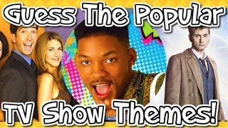Guess The Popular TV SHOW THEME!!!