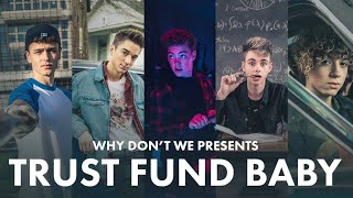 trust-fund-baby-why-dont-we-official-music-video.jpg