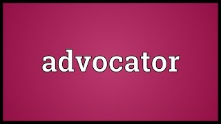 Advocator Meaning