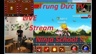 Live - Ninja School - @Tuoigiks full dame quẩy chiến trường lấy top 1