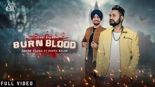 Burn Blood – Amarr Nagra Ft Deepa Baler