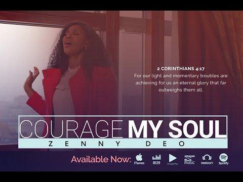 COURAGE MY SOUL - Zenny D.E.O  [@zennydeo]