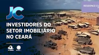 Ceará tem despertado o interesse de investidores do setor imobiliário