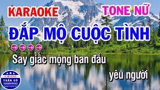 Karaoke Đắp Mộ Cuộc Tình   Nhạc Sống Tone Nữ   Karaoke Tuấn Cò