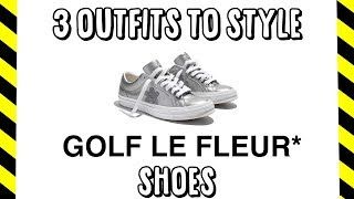 3 OUTFITS TO STYLE GOLF LE FLEURS SHOES * 3M REFLECTIVE  EDITION*