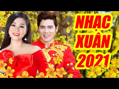 Liên Khúc Xuân 2021 - Nhiều Ca Sĩ | Lưu Chí Vỹ, Dương Hồng Loan, Lưu Ánh Loan, Thanh Thanh Hiền