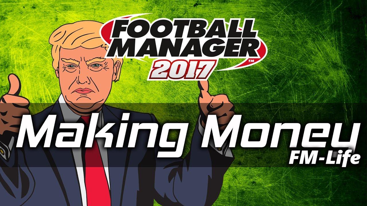 Football Manager 2017 Tips & Tricks | Making Money