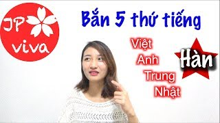 [JP viva] Nhung bắn 5 thứ tiếng 😝😋🤗|| Speaking 5 languages (just kidding)