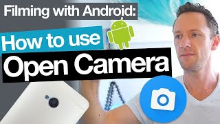 Open Camera App Tutorial - Filming with Android Camera Apps!