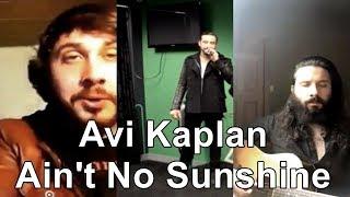 Avi Kaplan Singing Ain't No Sunshine