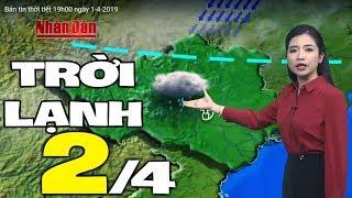 Dự báo thời tiết hôm nay và ngày mai 2/4   Dự báo thời tiết đêm nay mới nhất