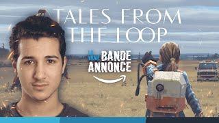Tales from the loop :  bande-annonce